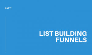 List Building Funnels: Part 1